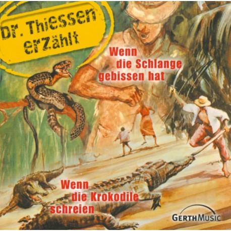 Wenn die Schlange gebissen hat - Wenn Krokodile ... Dr. Thiessen