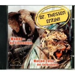 Dr. Thiessen erzählt - Wambo, der Einzelgänger (CD)