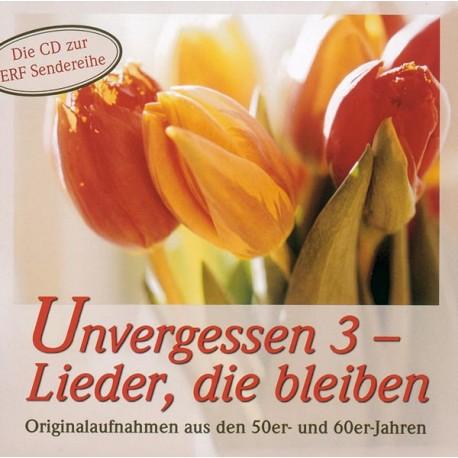 Unvergessen 3 - Lieder, die bleiben (CD)