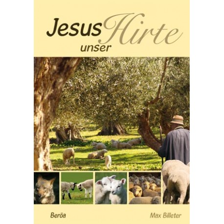 Jesus - unser Hirte (Bildband)