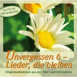 Unvergessen 6 - Lieder, die bleiben (CD)
