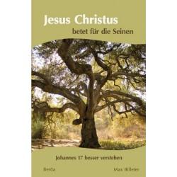 Jesus Christus betet für die Seinen