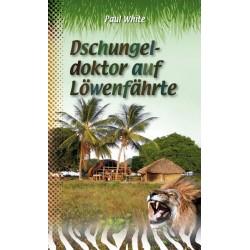 Dschungeldoktor auf Löwenfährte (JM ab 9)