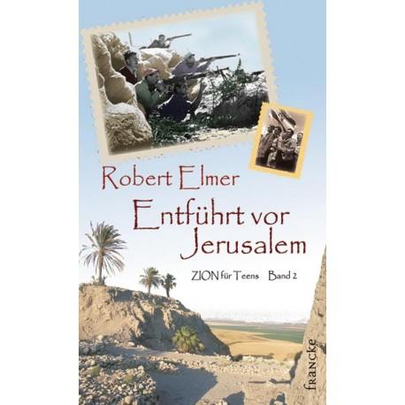 Entführt vor Jerusalem - Zion für Teens - Band 2