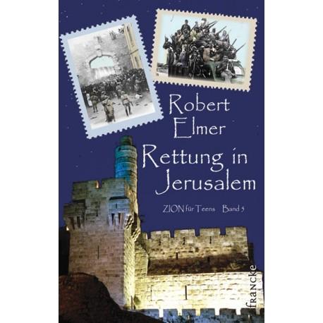 Rettung in Jerusalem - Zion für Teens - Band 5