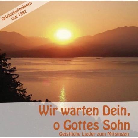 Wir warten Dein, o Gottes Sohn (CD)