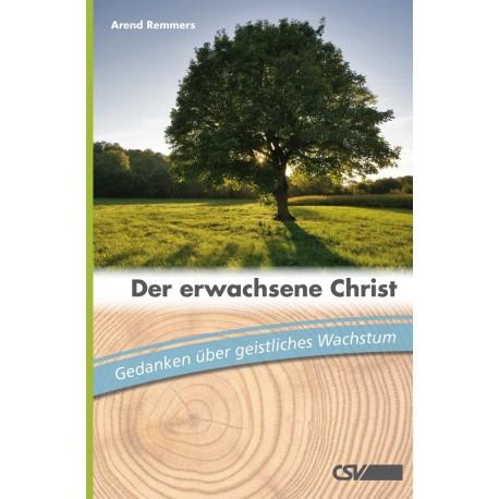 Der erwachsene Christ - Gedanken zum geistlichen Wachstum
