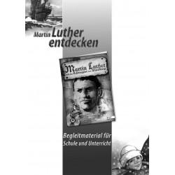 Martin Luther entdecken (Begleitheft für Schule und Unterricht)