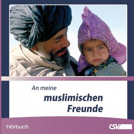 An meine muslimischen Freunde (Hörbuch)