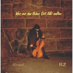 Wer nur den lieben Gott lässt walten (CD-Hörspiel)