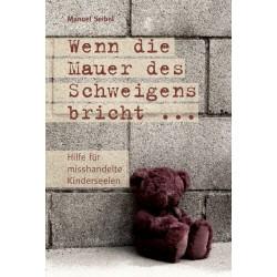 Wenn die Mauer des Schweigens bricht (E-Book)