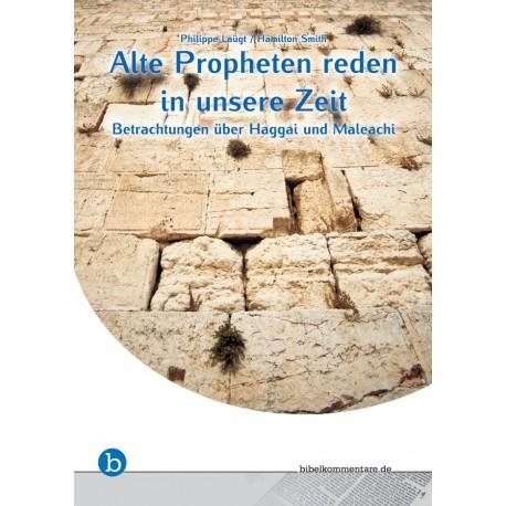 Alte Propheten reden in unsere Zeit (E-Book)