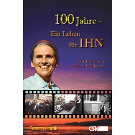 100 Jahre - Ein Leben für IHN