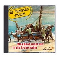 Dr. Thiessen erzählt - Was Noah nicht mit in die Arche nahm - CD
