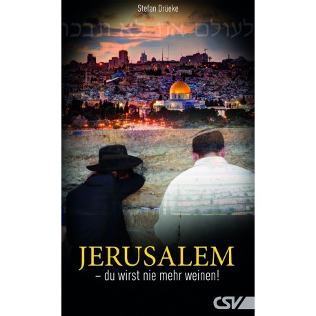 Jerusalem - du wirst nie mehr weinen