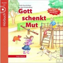 Gott schenkt Mut - (Hörbuch CD)