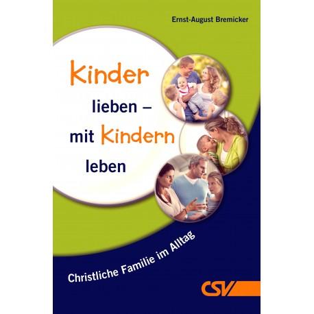 Kinder lieben - mit Kindern leben (E-Book)
