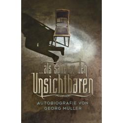 ... als sähe er den Unsichtbaren - Autobiografie von Georg Mülle