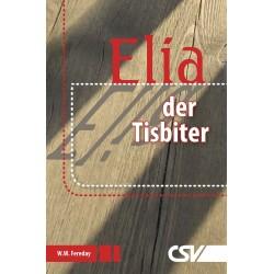 Elia, der Tisbiter   (E-Book)