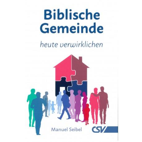 Biblische Gemeinde - heute verwirklichen