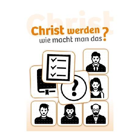 Christ werden - wie macht man das?