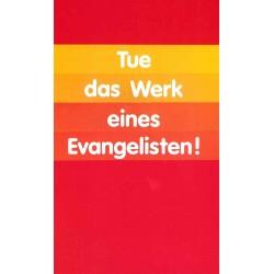 Tue das Werk eines Evangelisten/