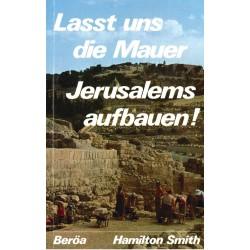 Lasst uns die Mauern Jerusalems aufbauen