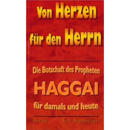 Von Herzen für den Herrn - Haggai