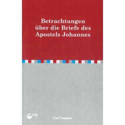 Betrachtungen über die Briefe des Apostels Johannes (POD-Buch)