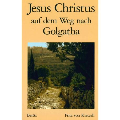 Jesus Christus auf dem Weg nach Golgatha