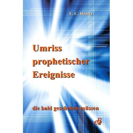 Umriss der prophetischen Ereignisse, die bald geschehen müssen.
