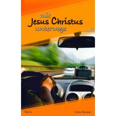 Mit Jesus Christus unterwegs