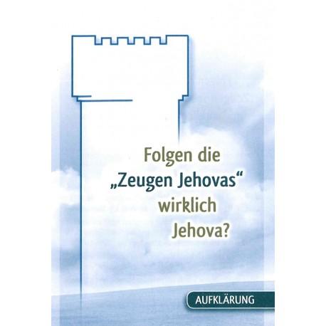 Folgen die Zeugen Jehovas wirklich Jehova?