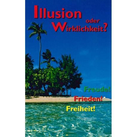 Illusion oder Wirklichkeit?