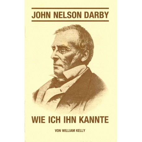 John Nelson Darby - wie ich ihn kannte