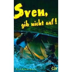 Sven, gib nicht auf! (JM ab 10)