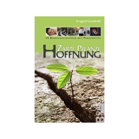 Zarte Pflanze Hoffnung (E-Book)