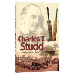Charles T. Studd - Der Draufgänger Gottes
