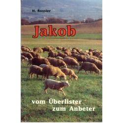 Jakob - Vom Überlister zum Anbeter
