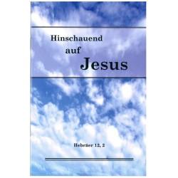 Hinschauend auf Jesus
