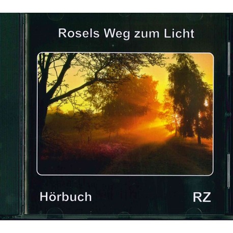 Rosels Weg zum Licht  (Hörbuch, CD)