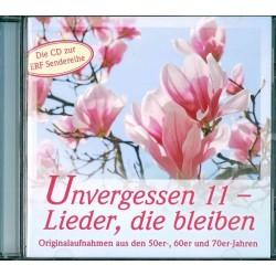 Unvergessen 11 - Lieder, die bleiben (CD)
