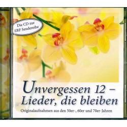 Unvergessen 12 - Lieder, die bleiben (CD)