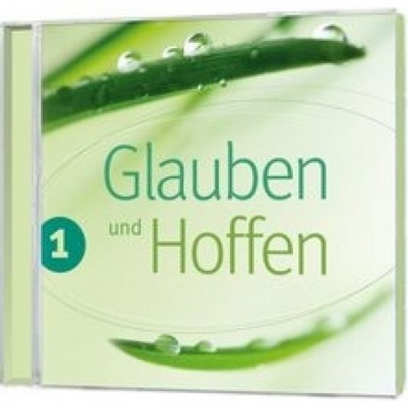 Glauben und Hoffen 1 (CD)