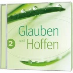 Glauben und Hoffen 2 (CD)