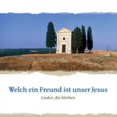 Welch ein Freund ist unser Jesus - Lieder, die bleiben (CD)