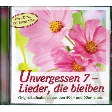 Unvergessen 7 - Lieder, die bleiben (CD)