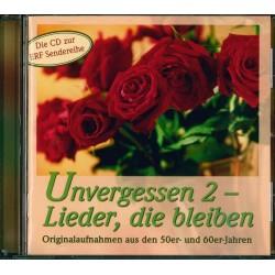 Unvergessen 2 - Lieder, die bleiben (CD)