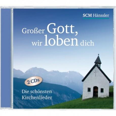 Großer Gott, wir loben dich (2 CDs)