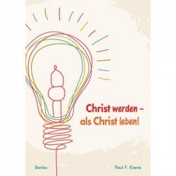 Christ werden - als Christ leben